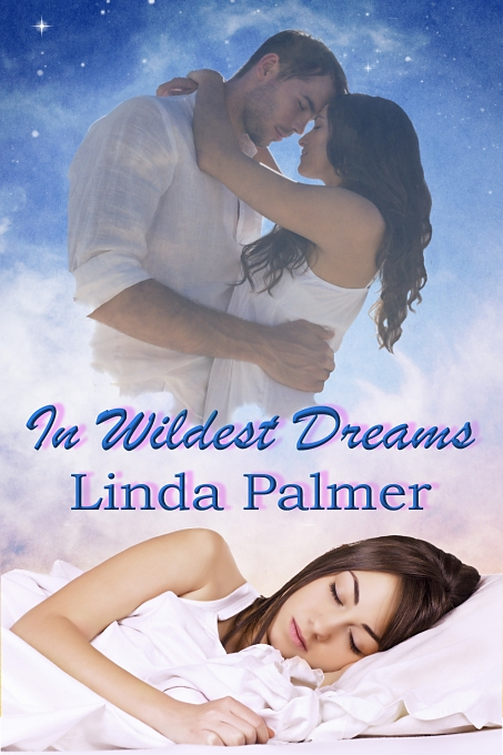 In Wildest Dreams by Linda Palmer