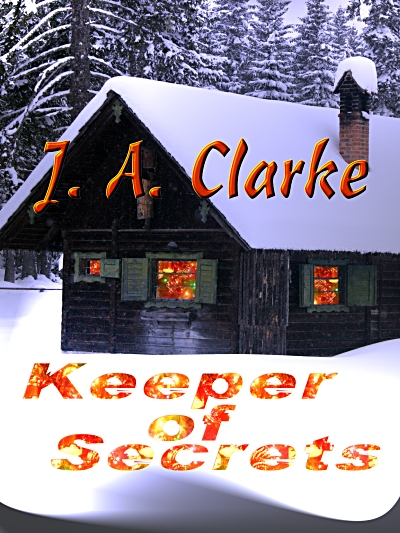 Keeper of Secrets by J.A. Clarke