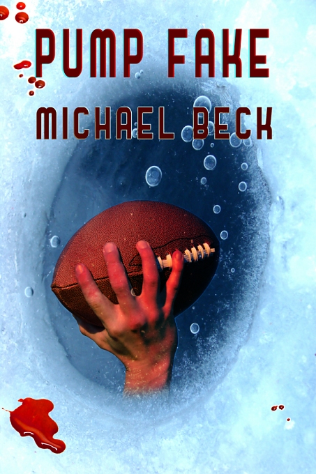 Pump Fake by Michael Beck
