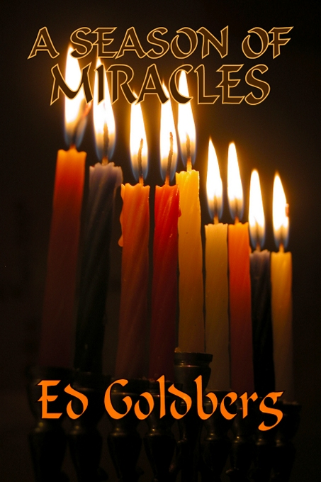 A Season of Miracles by Ed Goldberg