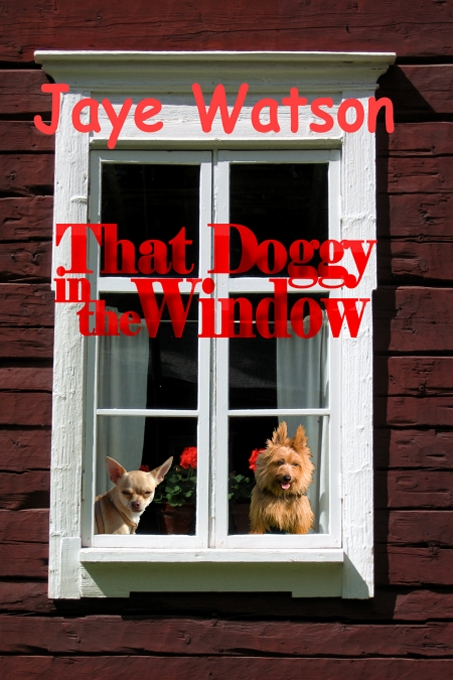 That Doggy in the Window by Jaye Watson