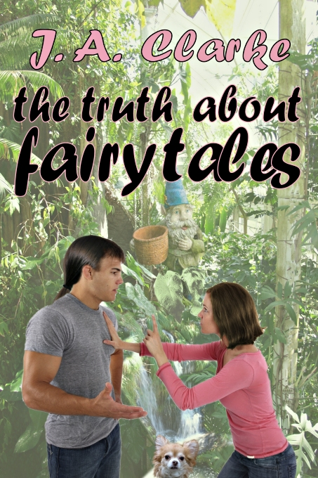 The Truth About Fairy Tales by J.A. Clarke